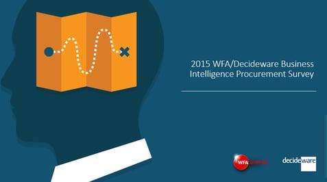 Business Intelligence: 2015 WFA Decideware Business Intelligence Survey